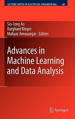 Advances in Machine Learning and Data Analysis By Ao, Sio-Iong (EDT)/ Rieger, Burghard B. (EDT)/ Amouzegar, Mahyar (EDT)